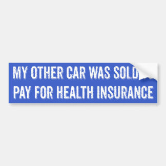 Other Car Sold For Health Insurance Bumper Sticker