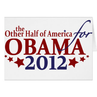 Other Half of America for Obama 2012 Card