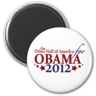 Other Half of America for Obama 2012 Magnet