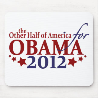 Other Half of America for Obama 2012 Mouse Pad