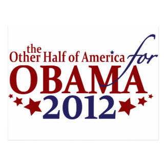 Other Half of America for Obama 2012 Postcard