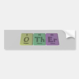 Other-O-Th-Er-Oxygen-Thorium-Erbium.png Bumper Sticker
