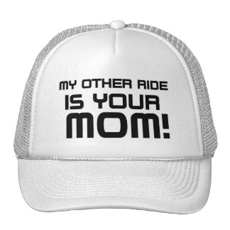 Other Rides Your Mom2 Hat