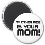 Other Rides Your Mom2 Magnet