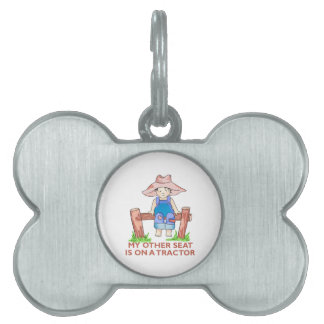 OTHER SEAT IS ON A TRACTOR PET NAME TAG