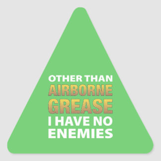 Other than airborne grease I have no enemies Triangle Sticker