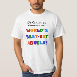 Otherwise Known as Best-est Abuela Gifts T-Shirt
