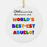 Otherwise Known as Best-est Abuelo Gifts Ornaments
