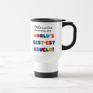 Otherwise Known As Best-est Abuelo Travel Mug