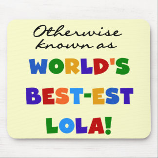 Otherwise Known as Best-est Lola Gifts Mouse Pad