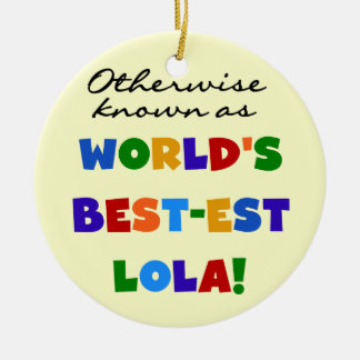 Otherwise Known as Best-est Lola Gifts Christmas Tree Ornament