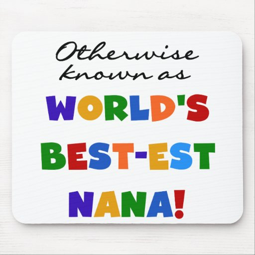 Otherwise Known as Best-est Nana Tshirts Mouse Pad
