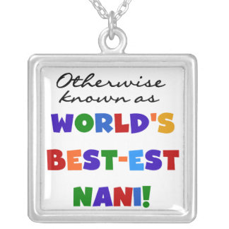 Otherwise Known as Best-est Nani Tshirts and GIfts Square Pendant Necklace