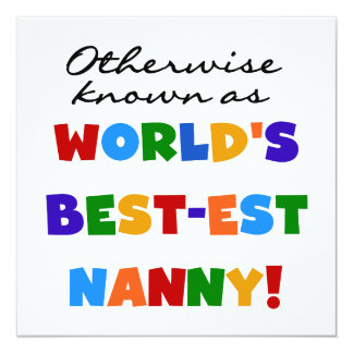 Otherwise Known as Best-est Nanny Gifts 5.25x5.25 Square Paper Invitation Card