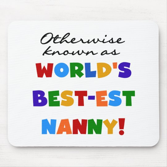 Otherwise Known as Best-est Nanny Gifts Mouse Pad