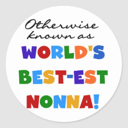 Otherwise Known as Best-est Nonna Tshirts Gifts Classic Round Sticker