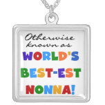 Otherwise Known as Best-est Nonna Tshirts Gifts Necklaces
