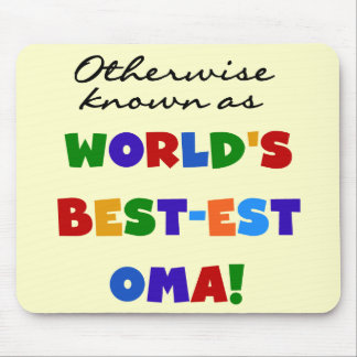 Otherwise Known as Best-est Oma Tshirts and Gifts Mouse Pad