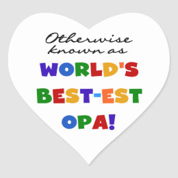 Otherwise Known as Best Opa T-shirts and Gifts Heart Sticker