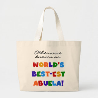 Otherwise Known as World's Best-est Abuela Gifts Large Tote Bag