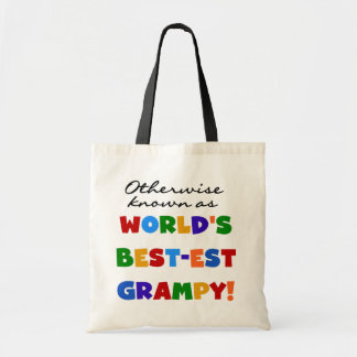 Otherwise Known as World's Best-est Grampy Gifts Budget Tote Bag