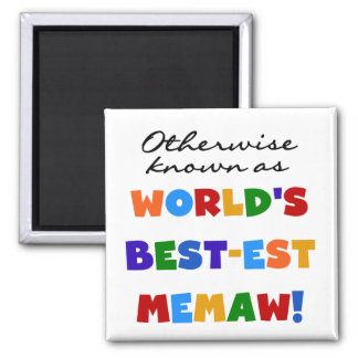 Otherwise known as World's Best-est Memaw 2 Inch Square Magnet