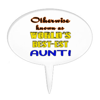 Otherwise known as world's bestest Aunt Cake Topper