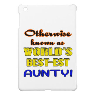 Otherwise known as world's bestest Aunty iPad Mini Cover