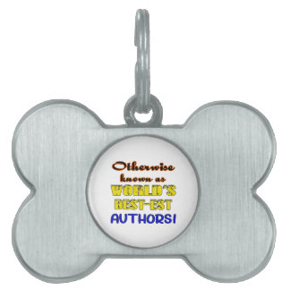 Otherwise known as world's bestest Authors Pet ID Tag