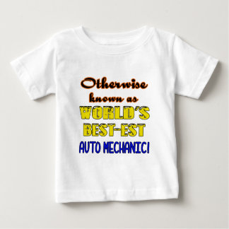 Otherwise known as world's bestest Auto mechanic Baby T-Shirt