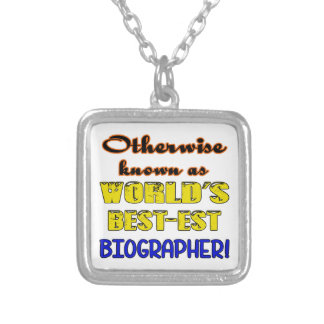 Otherwise known as world's bestest Biographer Silver Plated Necklace
