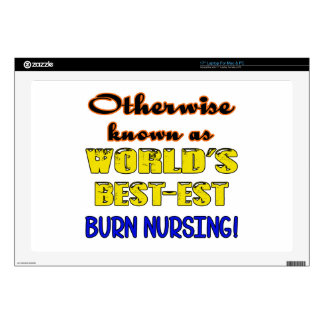 "Otherwise known as world's bestest Burn nursing 17"" Laptop Decal"