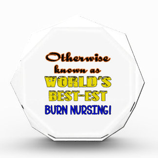 Otherwise known as world's bestest Burn nursing Award