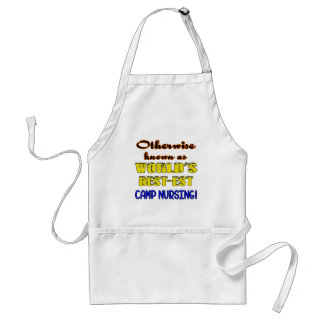 Otherwise known as world's bestest Camp nursing Adult Apron