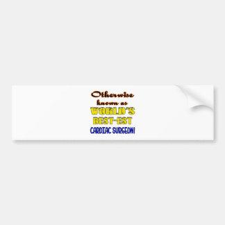 Otherwise known as world's bestest Cardiac Surgeon Bumper Sticker