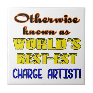 Otherwise known as world's bestest Charge artist Ceramic Tile
