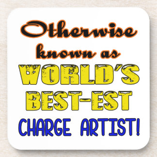 Otherwise known as world's bestest Charge artist Coaster