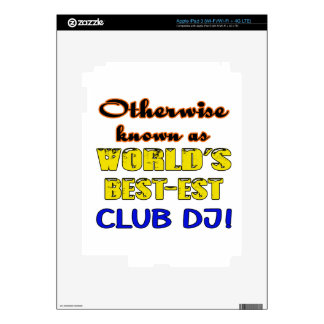 Otherwise known as world's bestest club DJ iPad 3 Decals