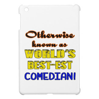 Otherwise known as world's bestest Comedian iPad Mini Case