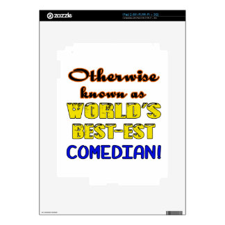 Otherwise known as world's bestest Comedian Skins For iPad 2
