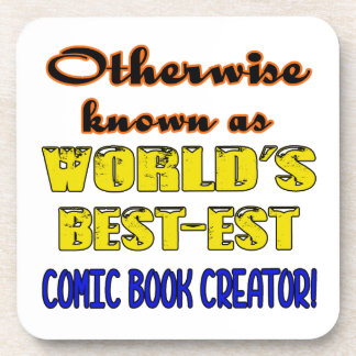 Otherwise known as world's bestest Comic book crea Drink Coaster