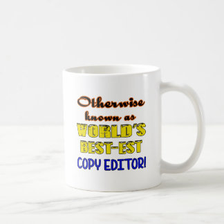 Otherwise known as world's bestest Copy editor Coffee Mug