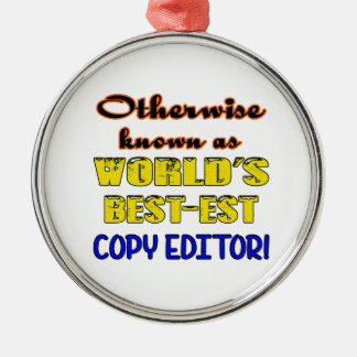 Otherwise known as world's bestest Copy editor Metal Ornament