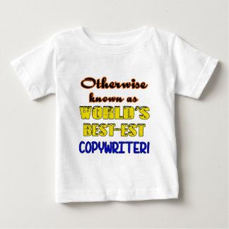 Otherwise known as world's bestest Copywriter Baby T-Shirt