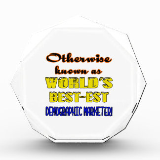 Otherwise known as world's bestest Demographic mar Acrylic Award
