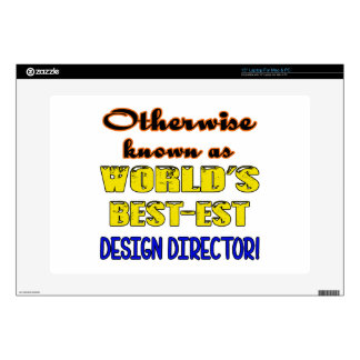 """Otherwise known as world's bestest Design director 15"""" Laptop Skins"""
