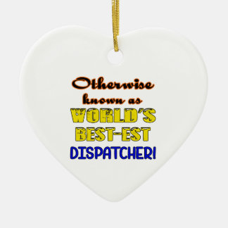 Otherwise known as world's bestest Dispatcher Ceramic Ornament