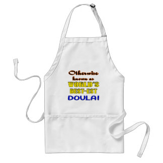 Otherwise known as world's bestest Doula Adult Apron