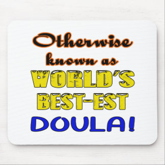 Otherwise known as world's bestest Doula Mouse Pad