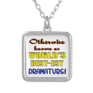Otherwise known as world's bestest Dramaturg Silver Plated Necklace